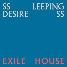 Ssleeping DesiresS – Exile House