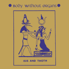 Body Without Organs ‎– Isis And Thoth