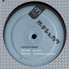 """Robert Hood – The Pace / Wandering Endlessly (12"""")"""