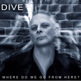 Dive - Where Do We Go From Here ? (CD)