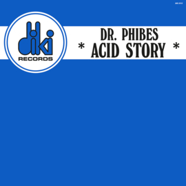 "Dr Phibes - Acid Story (Blue) (12"")"