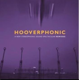 """Hooverphonic – A New Stereophonic Sound Spectacular Rmxs (12"""")"""