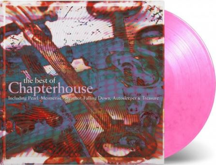 Chapterhouse – The Best Of Chapterhouse