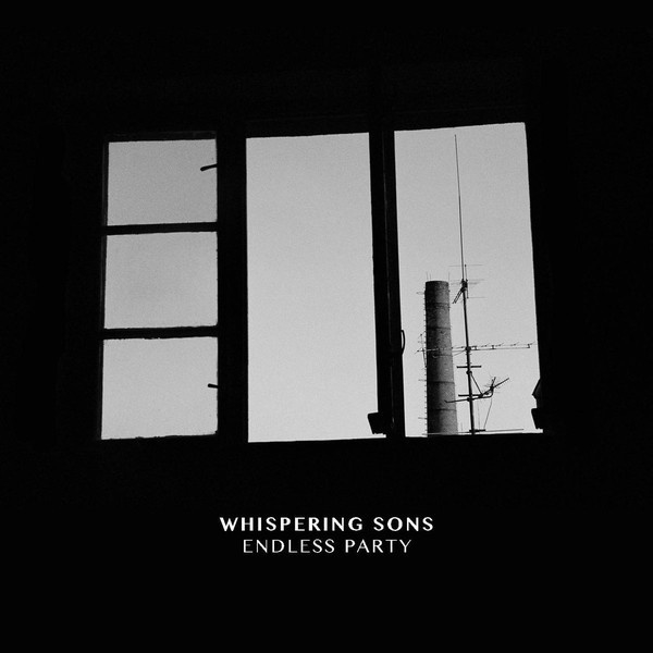 Whispering Sons – Endless Party