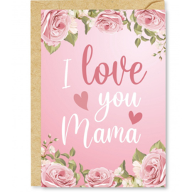 Wenskaart I love you mama