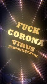 FUCK CORONA VIRUS