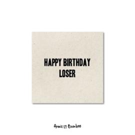 Minikaartje - Happy birthday loser