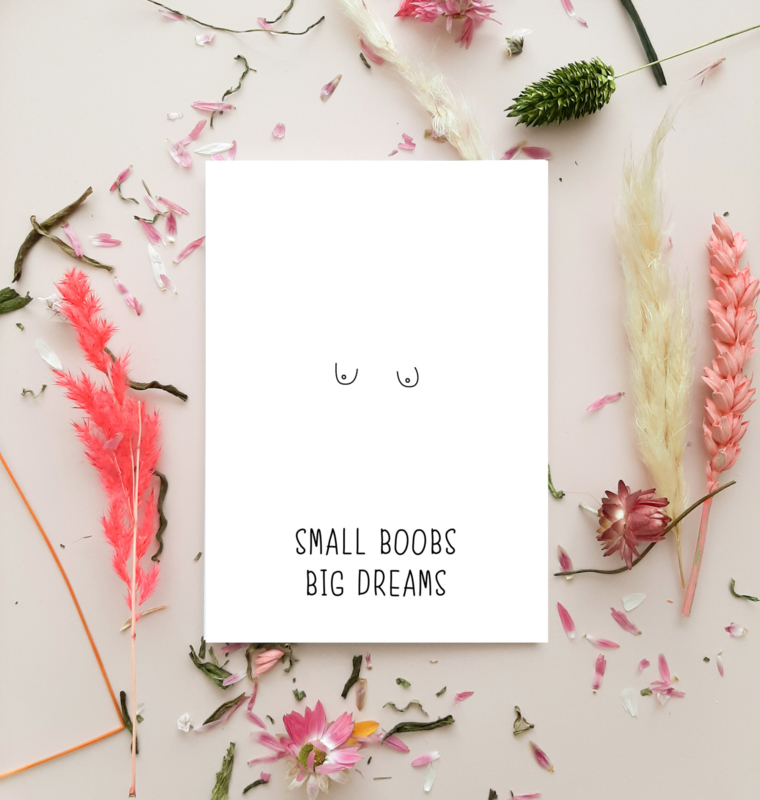 Wenskaart - Small boobs, big dreams