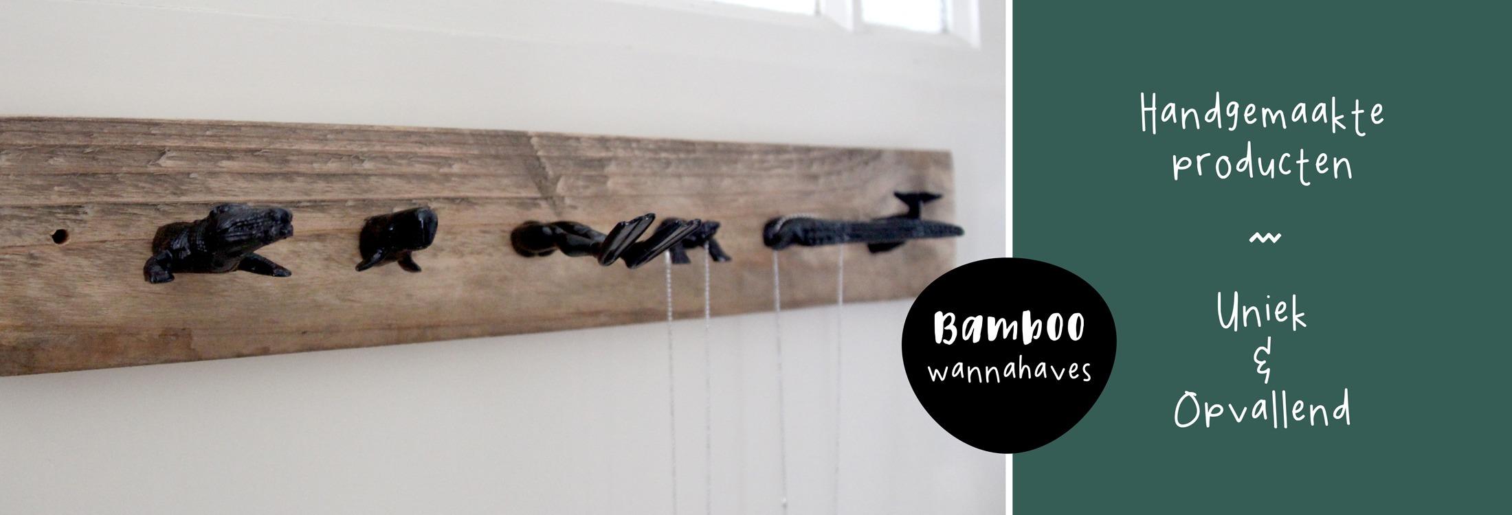 Unieke handgemaakte items: Bamboo Wannahaves