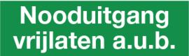 Pictogram nooduitgang vrijlaten a.u.b. 250x90 kunststof (bordje)