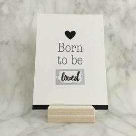 Kraskaart 'Born to be loved'