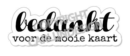 """Exclusief bedankstempeltje """"Bedankt voor de mooie kaart"""" (Dutch)"""