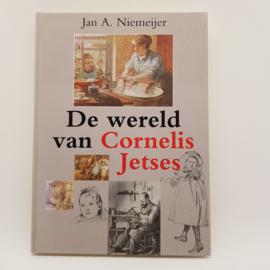 De wereld van Cornelis Jetses - Jan A.Niemeijer