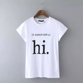 It starts With A Hi tekst text dames t-shirt shirt topje top