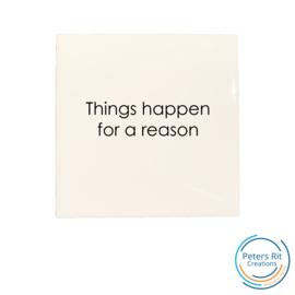 Tegel   THINGS HAPPEN FOR A REASON