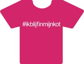 Tshirt fuchsia #ikblijfinmijnkot