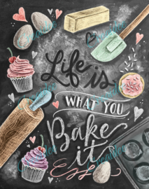 Life is what you bake - Artwork by Lily & Val