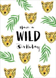 Kaart 'Have a wild birthday'