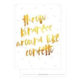 Kaart | Throw kindness around like confetti (goudfolie)
