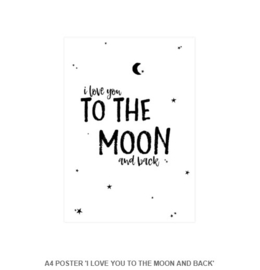 A4 POSTER 'I LOVE YOU TO THE MOON AND BACK