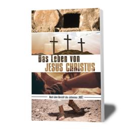 Das Leben von Jesus Christus – Nach einem Bericht von Johannes