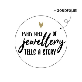 Wensetiket rond 40mm - Every piece of jewellery tells a story ( 10 stuks)