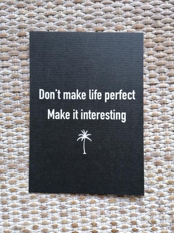 Kaart Dont make life perfect