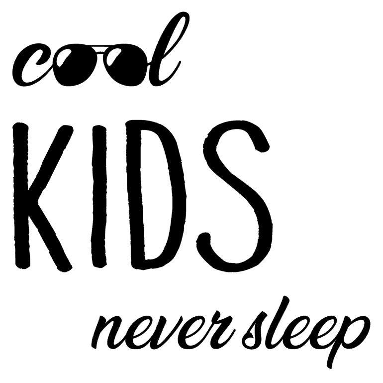 Muursticker | Cool kids never sleep