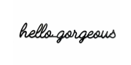 Quote hello gorgeous