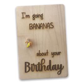 Houten kaartje I'm going bananas about your birthday