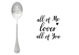Lepel All of me loves all of you