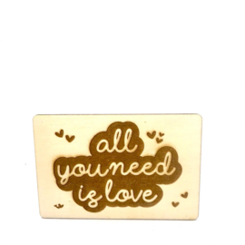 Houten kaartje All you need is love