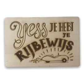 Houten kaartje Yes je hebt je rijbewijs