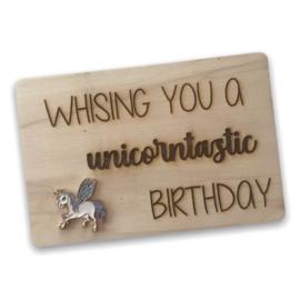 Houten kaartje Whising you a unicorntastic birthday