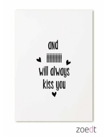 Kaart And I will always kiss you