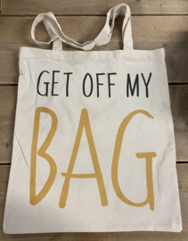 Tote Bag - Get Off My Bag