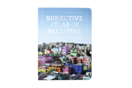 Subjective Atlas of Palestine - Disarming Design from Palestine