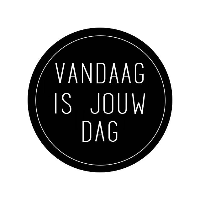 Sticker | Vandaag is jouw dag