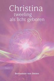 Christina Deel 1:  Tweeling als licht geboren  - Bernadette von Dreien