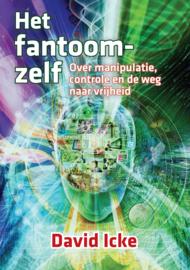 Het fantoomzelf - door manipulatie controle en de weg naar vrijheid