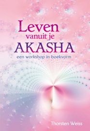 Leven vanuit je Akasha - Thorsten Weiss