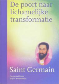 De poort naar Lichamelijke Transformatie - Saint Germain