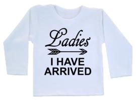 Shirt - Ladies I have arrived