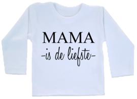 Shirt - Mama is de liefste