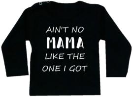 Shirt - Ain't no mama like the one I got