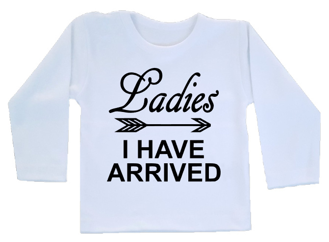 Shirt - Ladies I have arrived