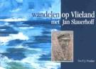 Wandelen op Vlieland met Jan Slauerhof