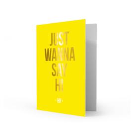 Wenskaart | Just wanna say hi