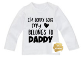 Shirt i'm sorry boys my heart belongs to daddy
