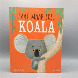 Laat maar los koala - Rachel Bright